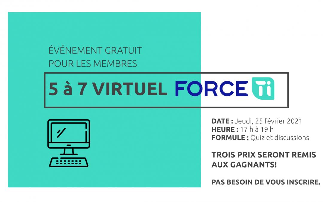 5 à 7 virtuel Force TI (QUIZ et RÉSEAUTAGE) (25 février 2021)
